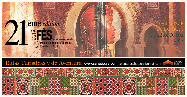 21º FESTIVAL DE MUSICAS SAGRADAS DEL MUNDO DE FEZ, DEL 22 AL 30 DE MAYO DE 2015 1